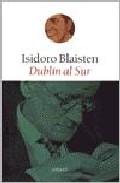 Dublin Al Sur por Isidoro Blaisten