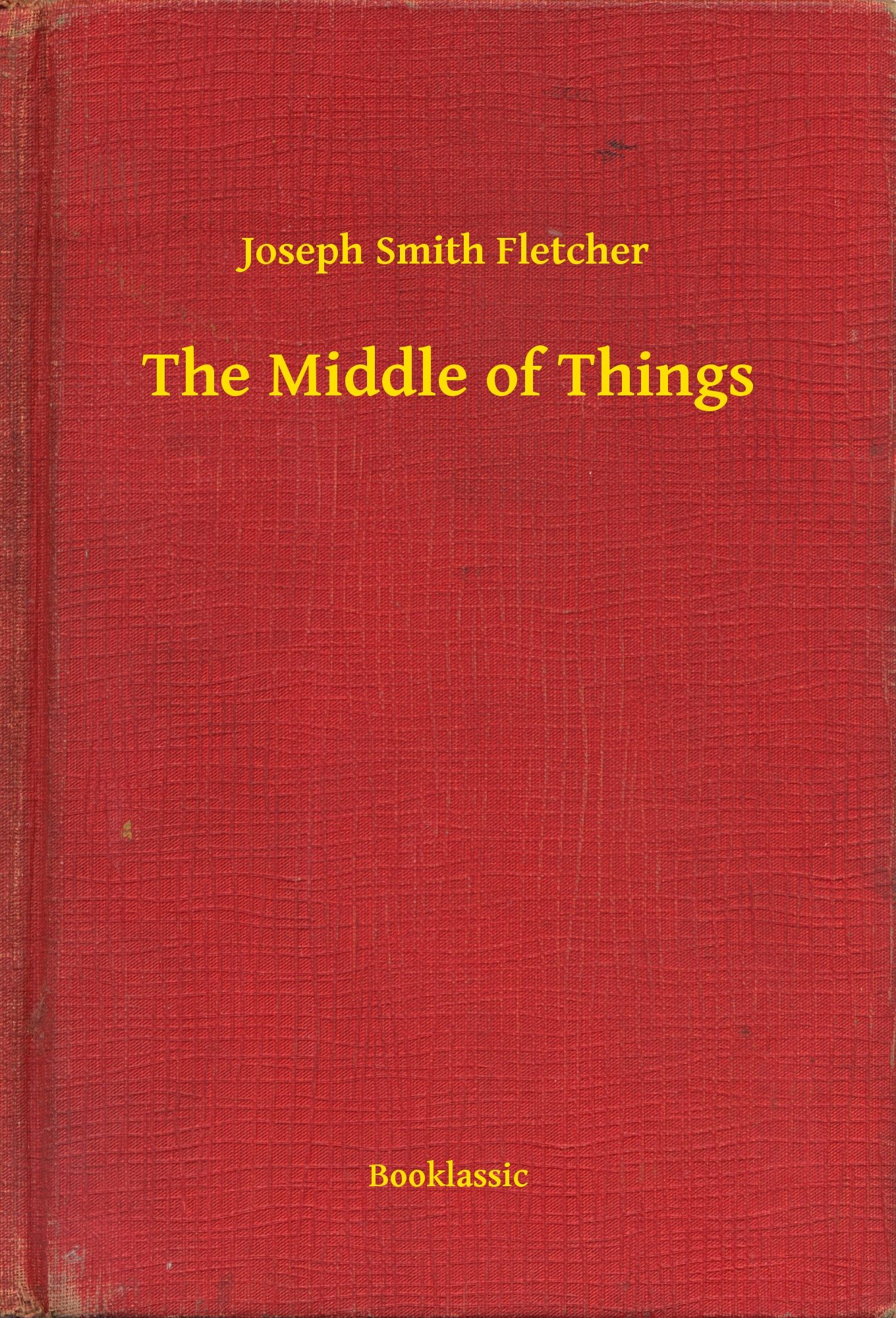 The middle of things ebook joseph smith fletcher descargar libro the middle of things ebook joseph smith fletcher 9789635237043 fandeluxe Epub