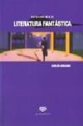 Estudios Sobre La Literatura Fantastica por Carlos Abraham