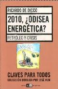 2010 ¿ Odisea Energetica ?: Petroleo Y Crisis por Ricardo De Dicco