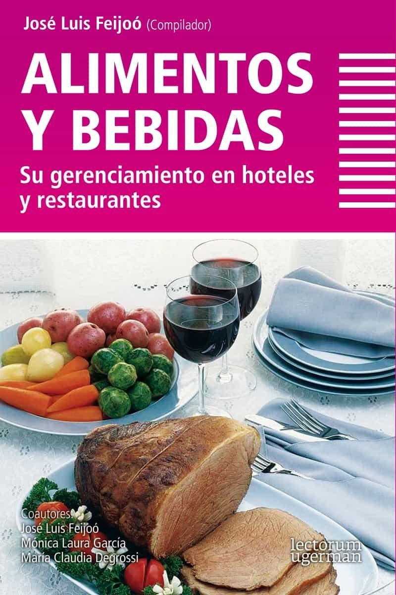 alimentos y bebidas: su gerenciamiento en hoteles y restaurantes-jose luis feijoo-9789871547043