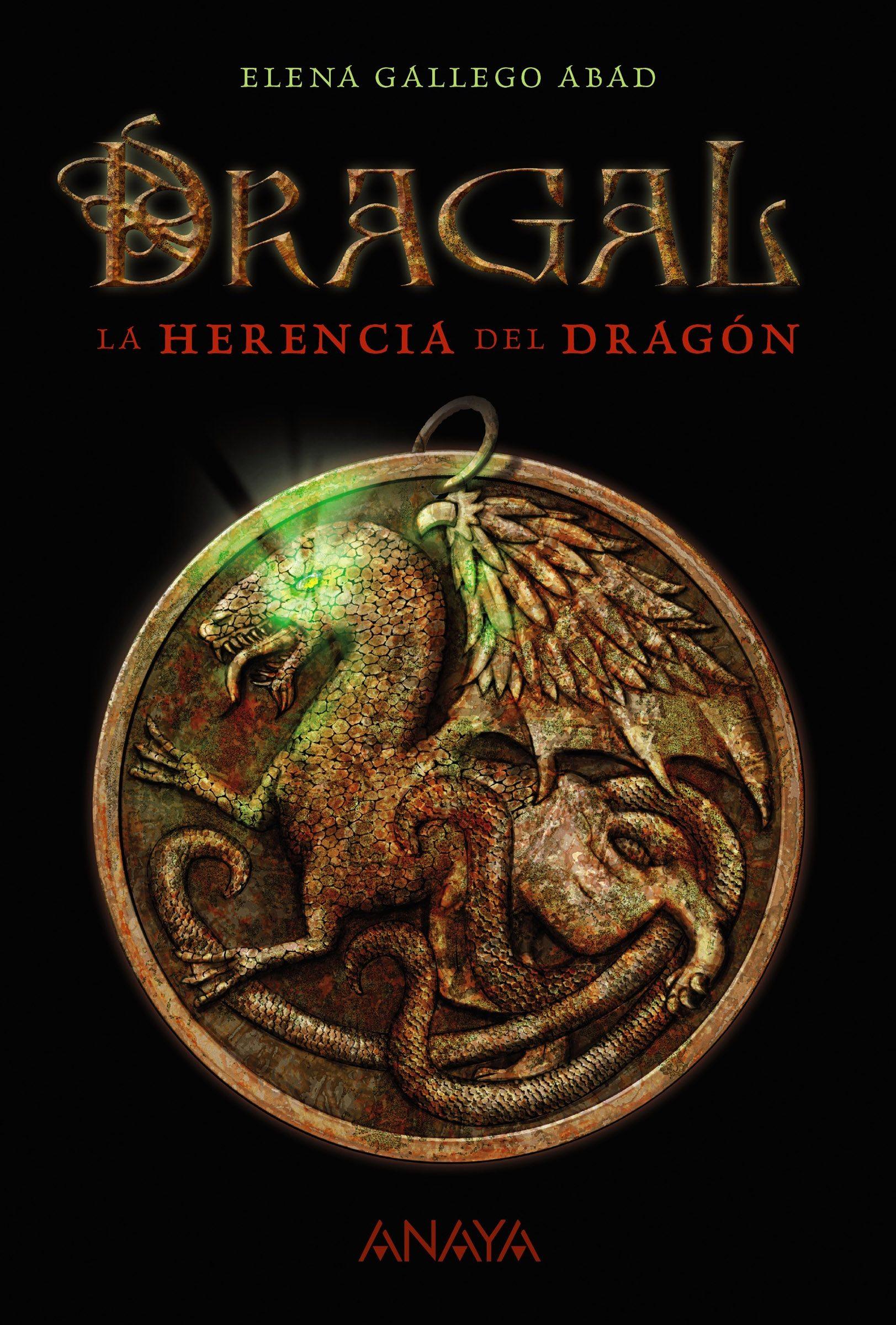 Dragal I: La herencia del dragón (Literatura Juvenil (A Partir De 12 Años) - Narrativa Juvenil)