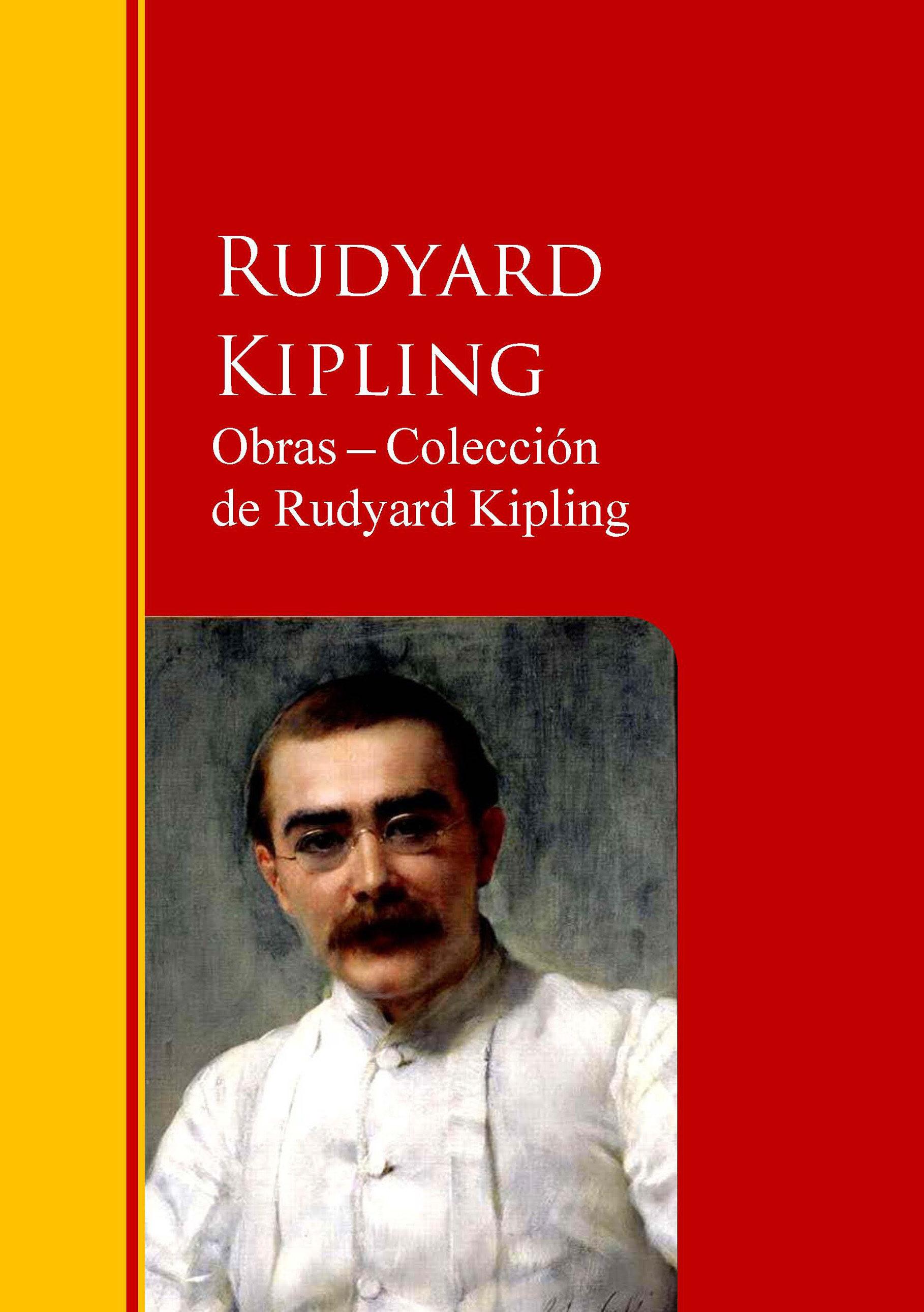 Obras ? Colección  de Rudyard Kipling: Biblioteca de Grandes Escritores