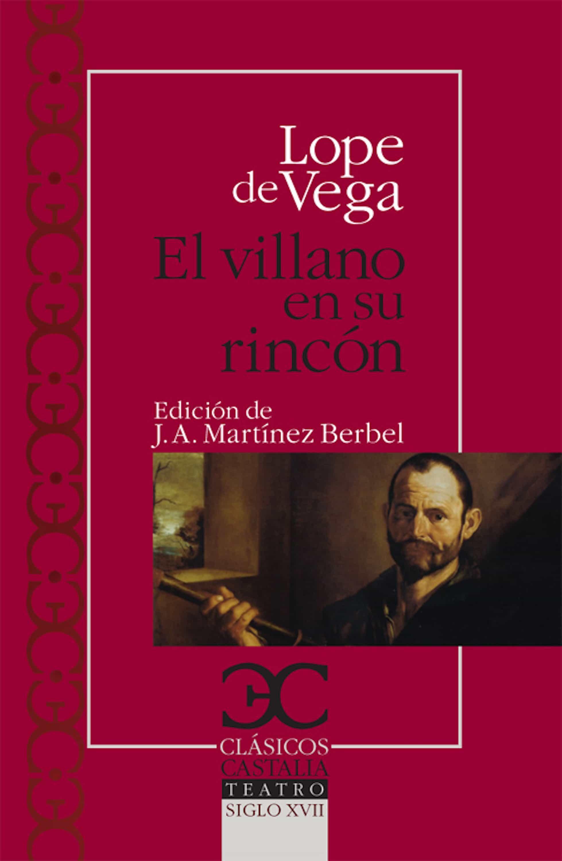 El villano en su rincón (CLÁSICOS CASTALIA. C/C.)