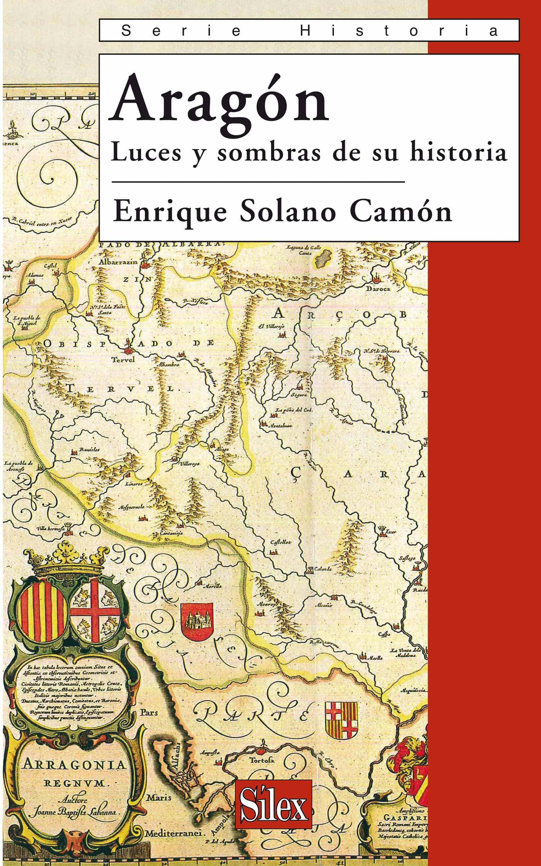Aragón. Luces y sombras de su historia (Serie Historia)