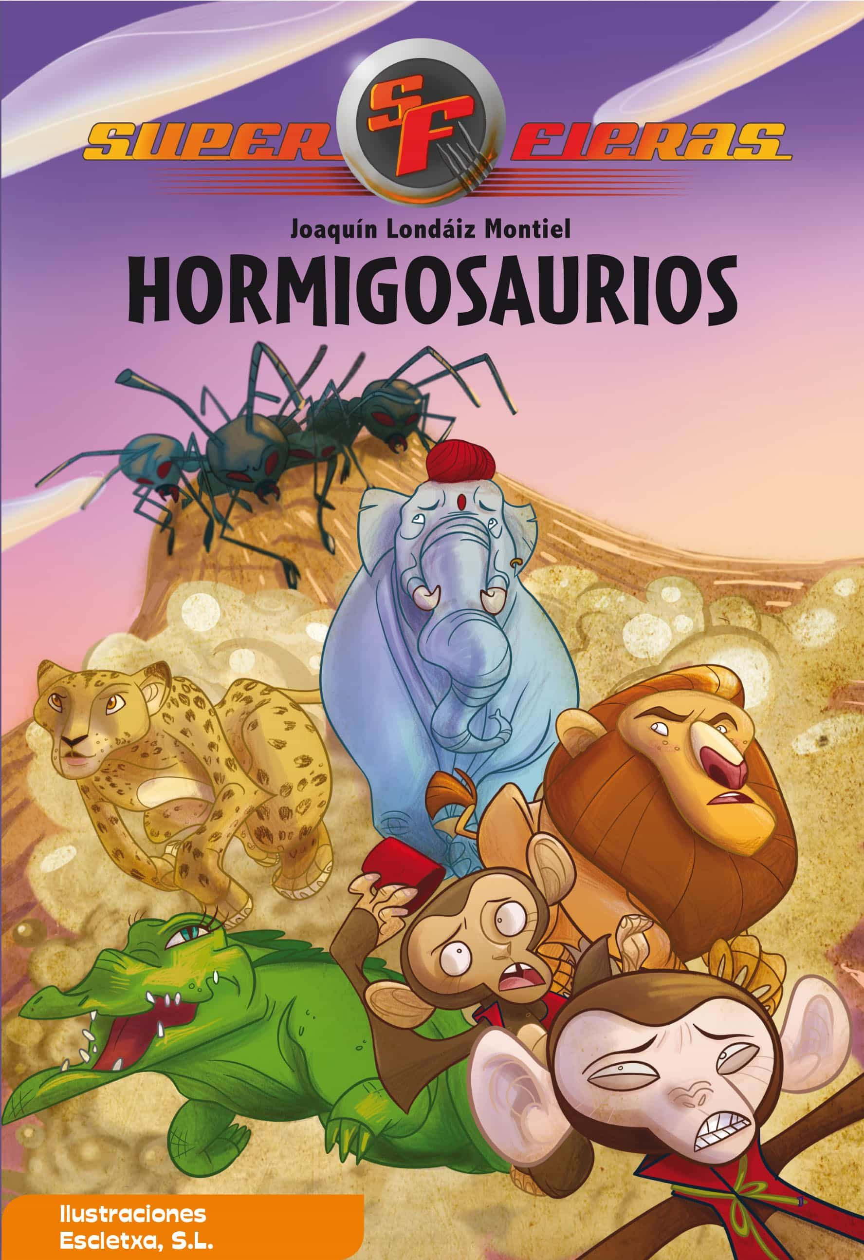 Hormigosaurios (Superfieras 1)