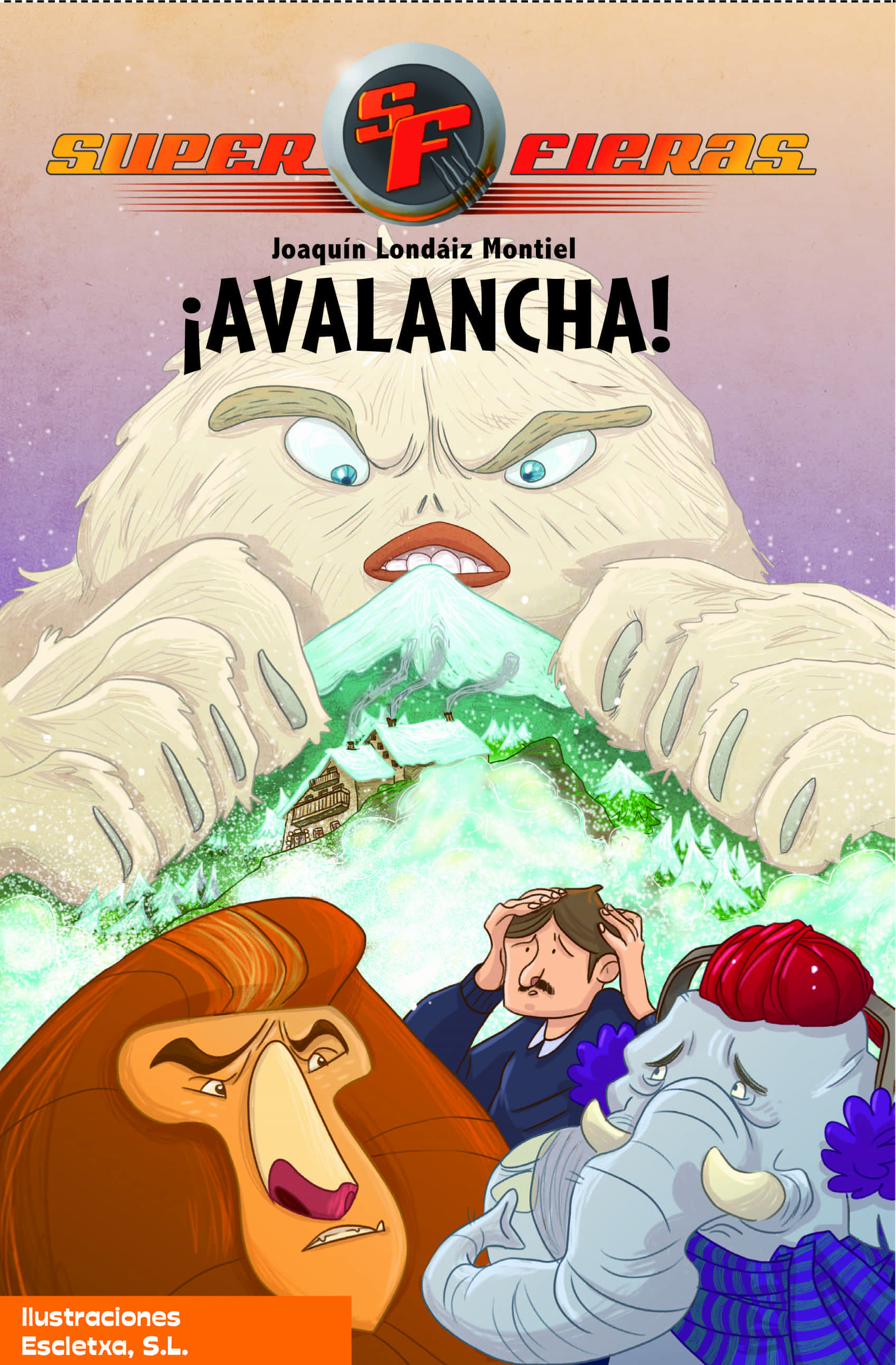 ¡Avalancha! (Superfieras 5)