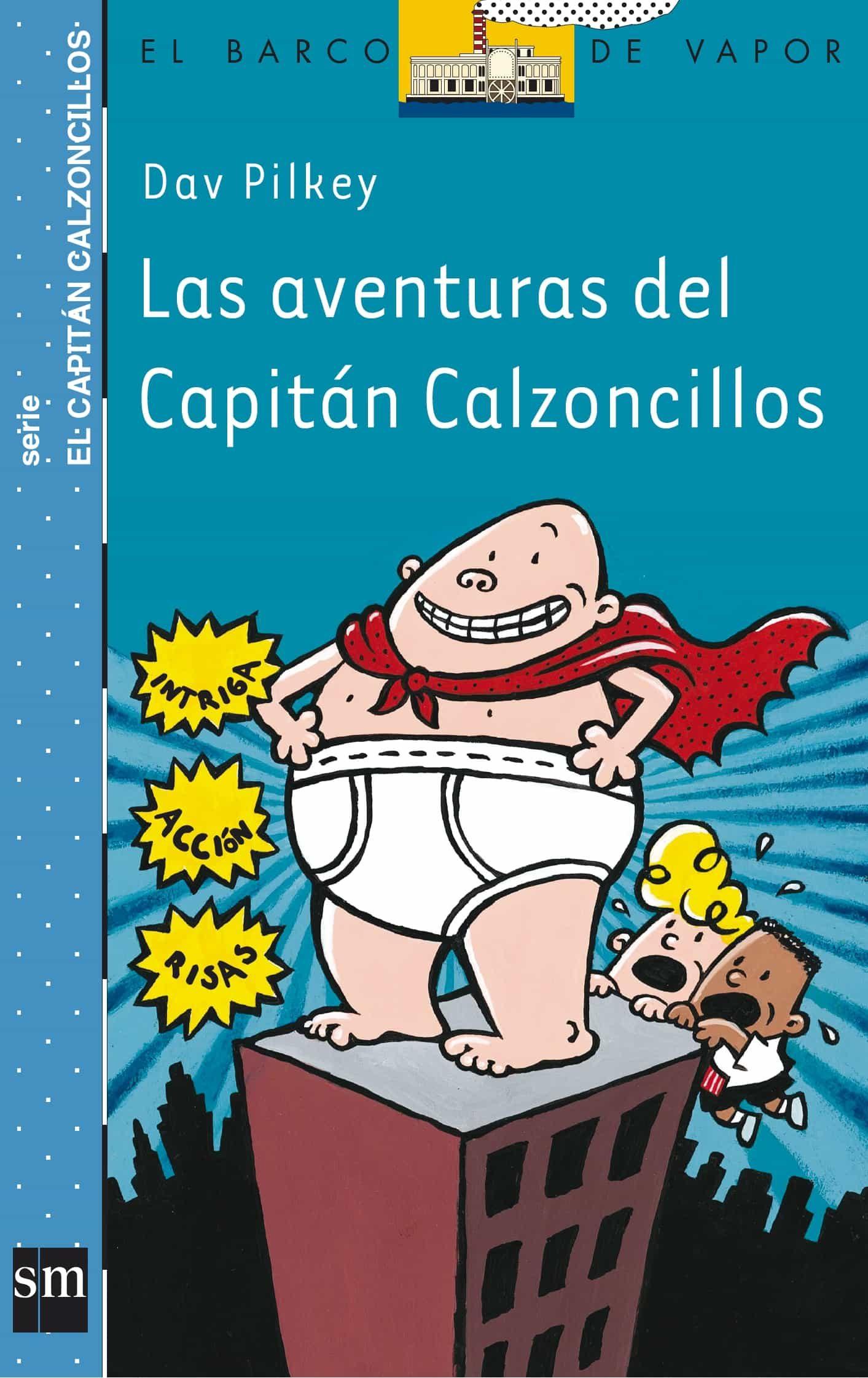 Las aventuras del capitán calzoncillos (Barco de Vapor Azul)
