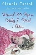 Remind Me Again Why I Need A Man? por Claudia Carroll epub