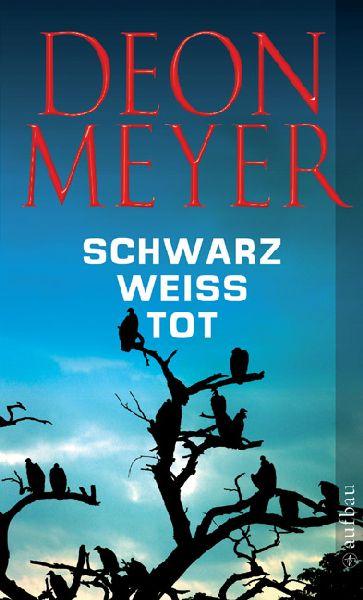 Schwarz Weiss Tot por Deon Meyer epub