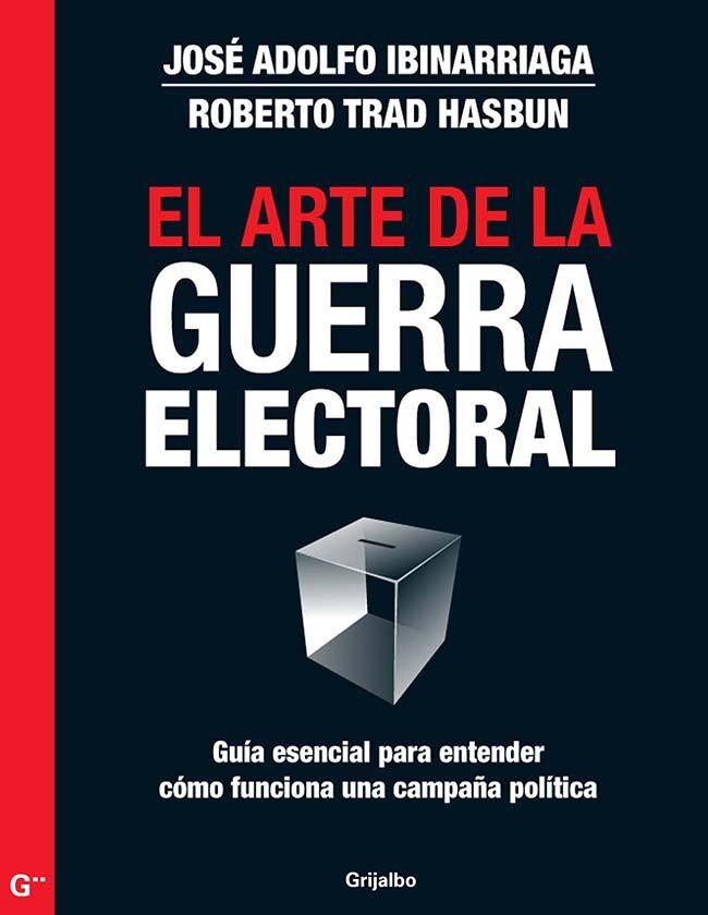 El arte de la guerra electoral ebook jose adolfo ibinarriaga 9786073108553