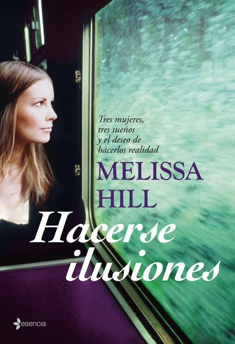 Hacerse Ilusiones por Melissa Hill