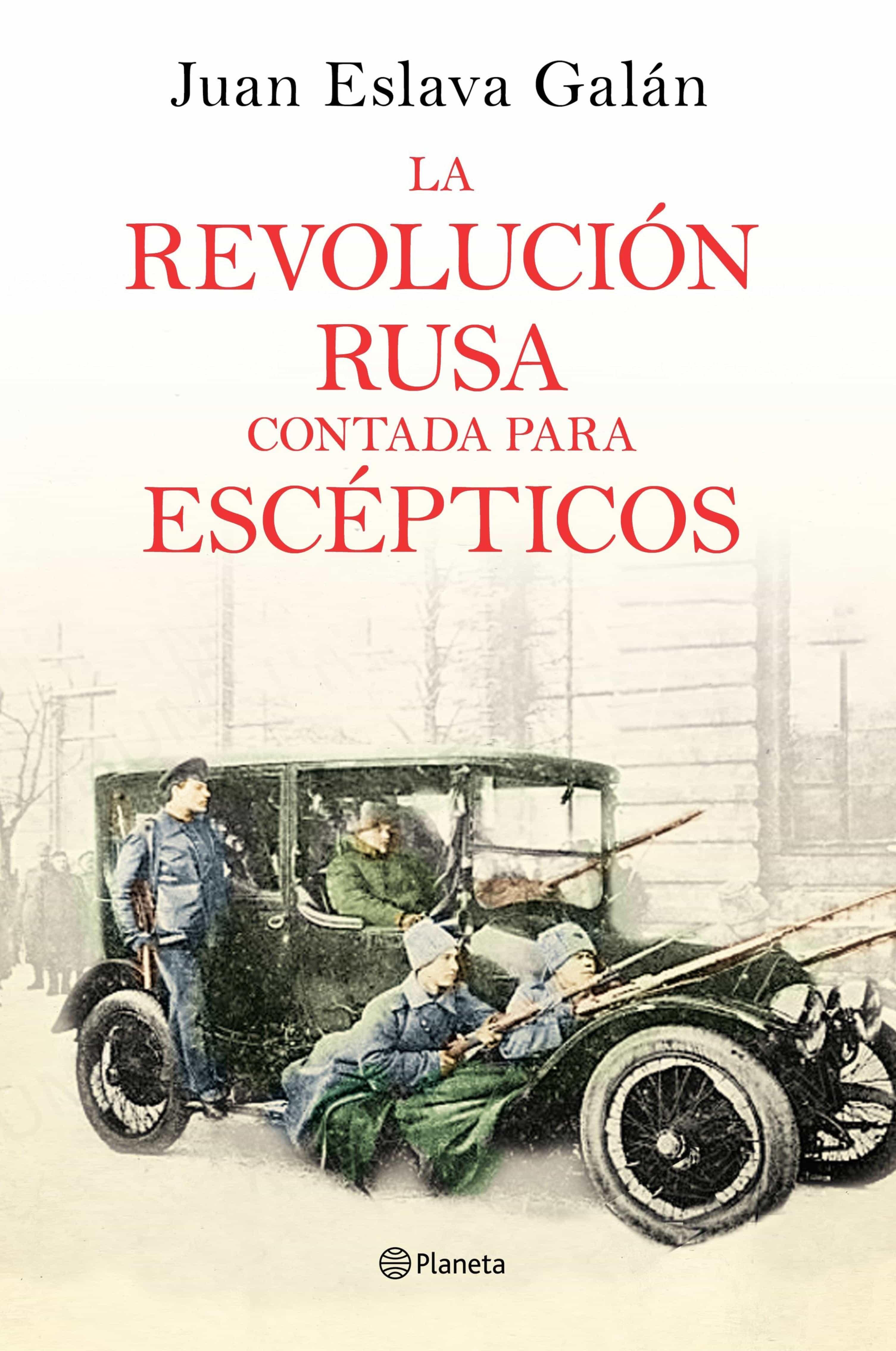 La Revolución Rusa Contada Para Escépticos   por Juan Eslava Galan