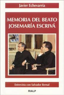 descargar MEMORIA DEL BEATO JOSEMARIA ESCRIVA, ENTREVISTA CON SALVADOR BERN AL pdf, ebook