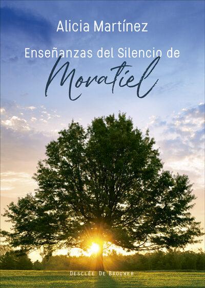 Enseñanzas Del Silencio De Moratiel por Alicia Martinez