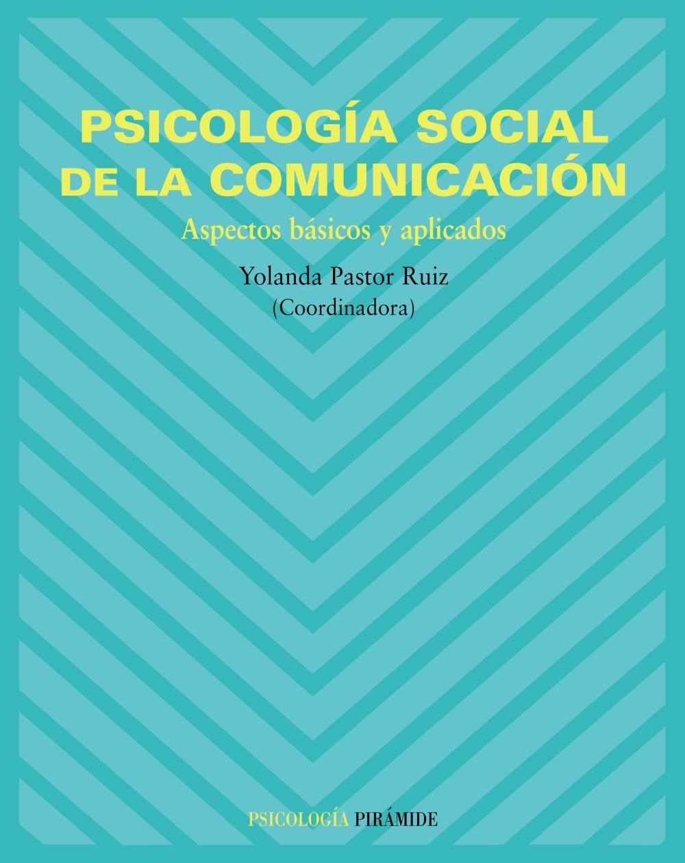 Psicologia Social De La Comunicacion: Aspectos Basicos Y Aplicado S por Yolanda Pastor Ruiz epub
