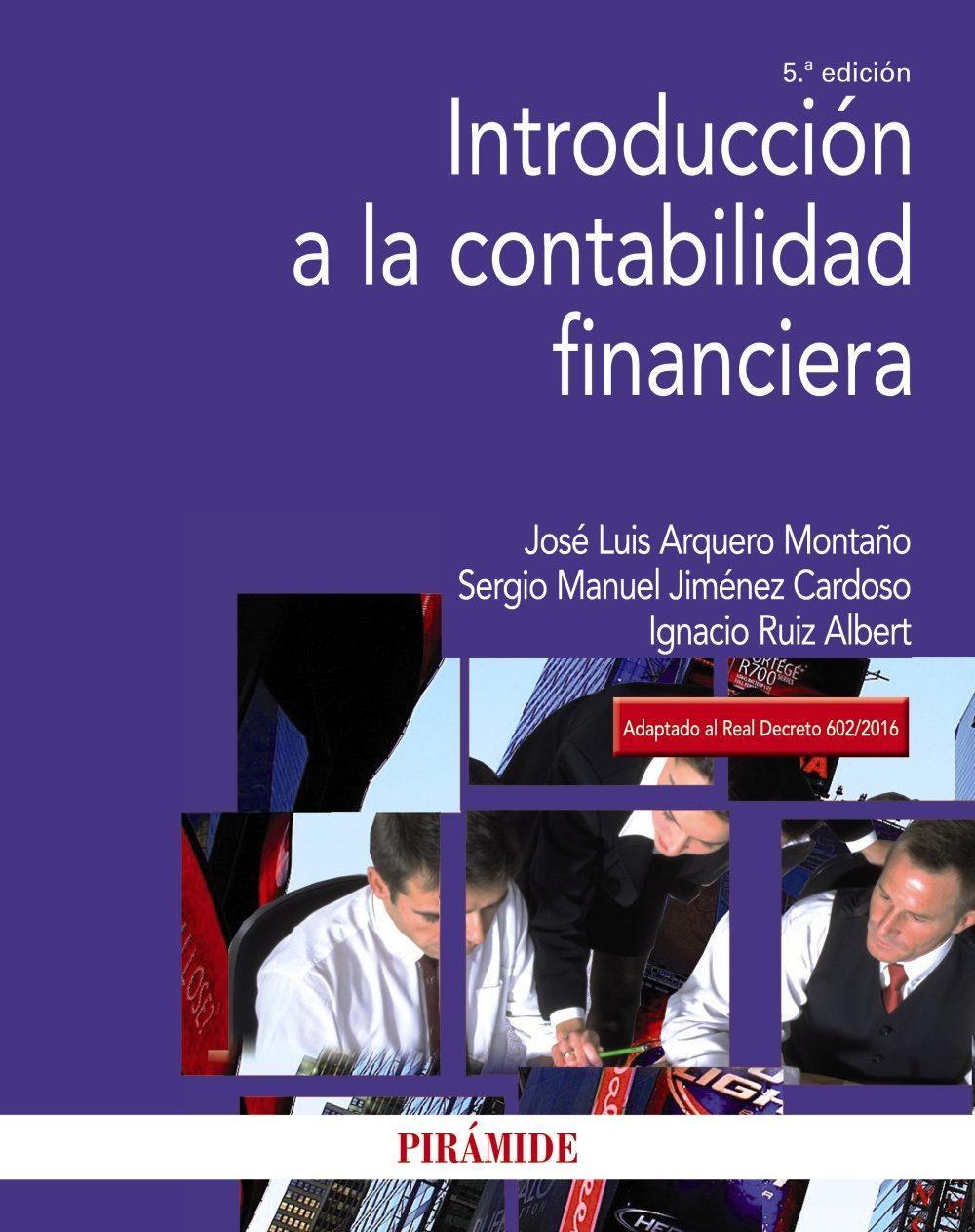introduccion a la contabilidad financiera (5ª ed.)-jose luis arquero montaño-sergio m. jimenez cardoso-ignacio ruiz albert-9788436838053
