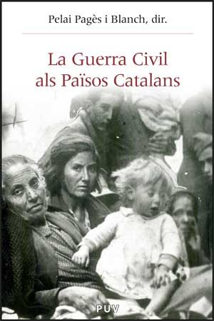 Guerra Civil Als Paisos Catalans por Pelal Pages I Blanch