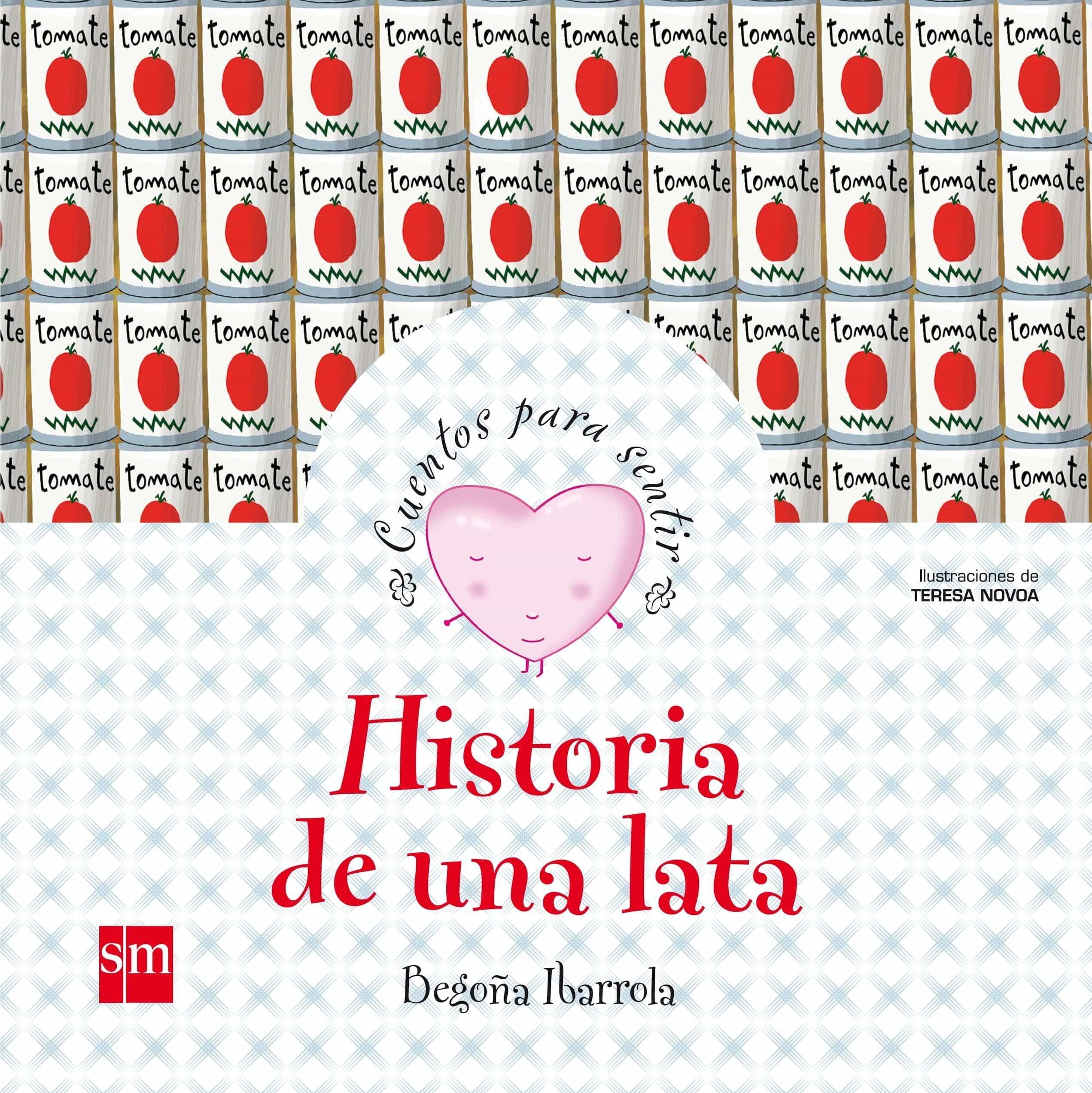 Historia De Una Lata (cuentos Para Sentir Emociones) Ilusion por Begoña Ibarrola Gratis