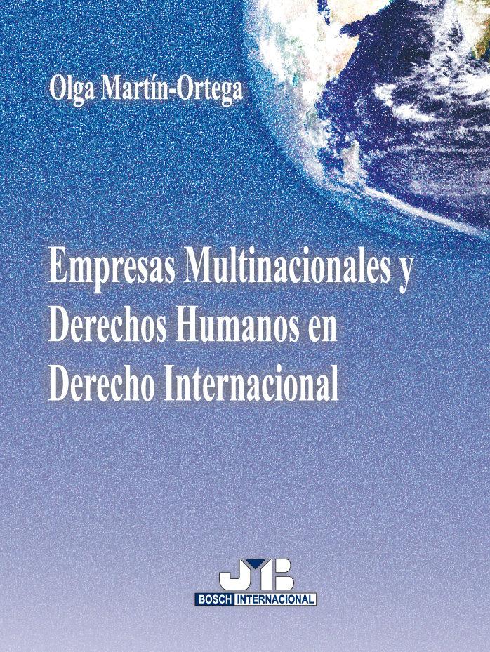 Empresas Multinacionales Y Derechos Humanos En Derecho Internacio Nal: Analisis De La Ley 40/2007, De 4 De Diciembre De Medidas En Materia De S.s. por Olga Martin-ortega epub
