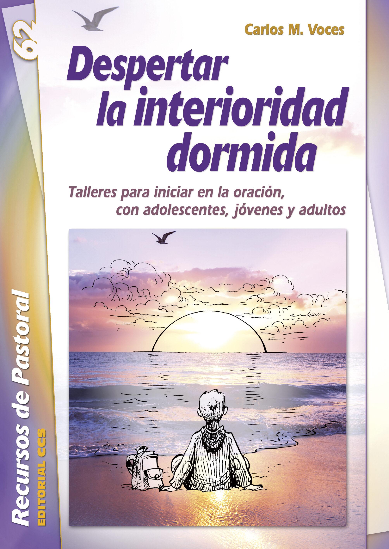 Despertar La Interioridad Dormida por Carlos Martinez Voces epub