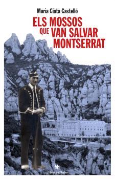 els mossos que van salvar montserrat-maria cinta castello i clech-9788494491153