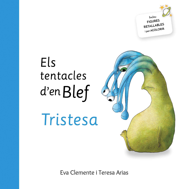 els tentacles d en blef - tristesa-teresa arias-eva clemente-9788494771453