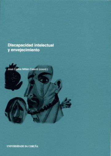 Discapacidad Intelectual Y Envejecimiento por Jose Carlos (coord) Millan Calenti epub