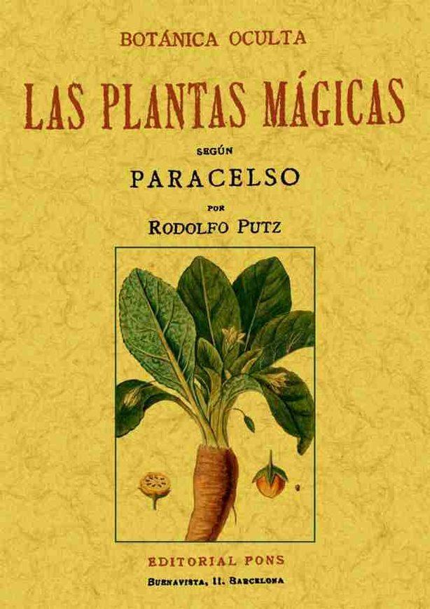 Botanica Oculta: Las Plantas Magicas Segun Paracelso (ed. Facsimi L) por Rodolfo Putz