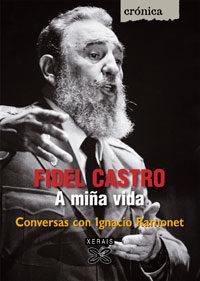Fidel Castro. A Miña Vida por Ignacio Ramonet epub