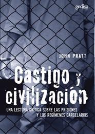 Castigo Y Civilizacion: Una Lectura Critica Sobre Las Prisiones Y Los Regimenes Carcelarios por John Pratt epub