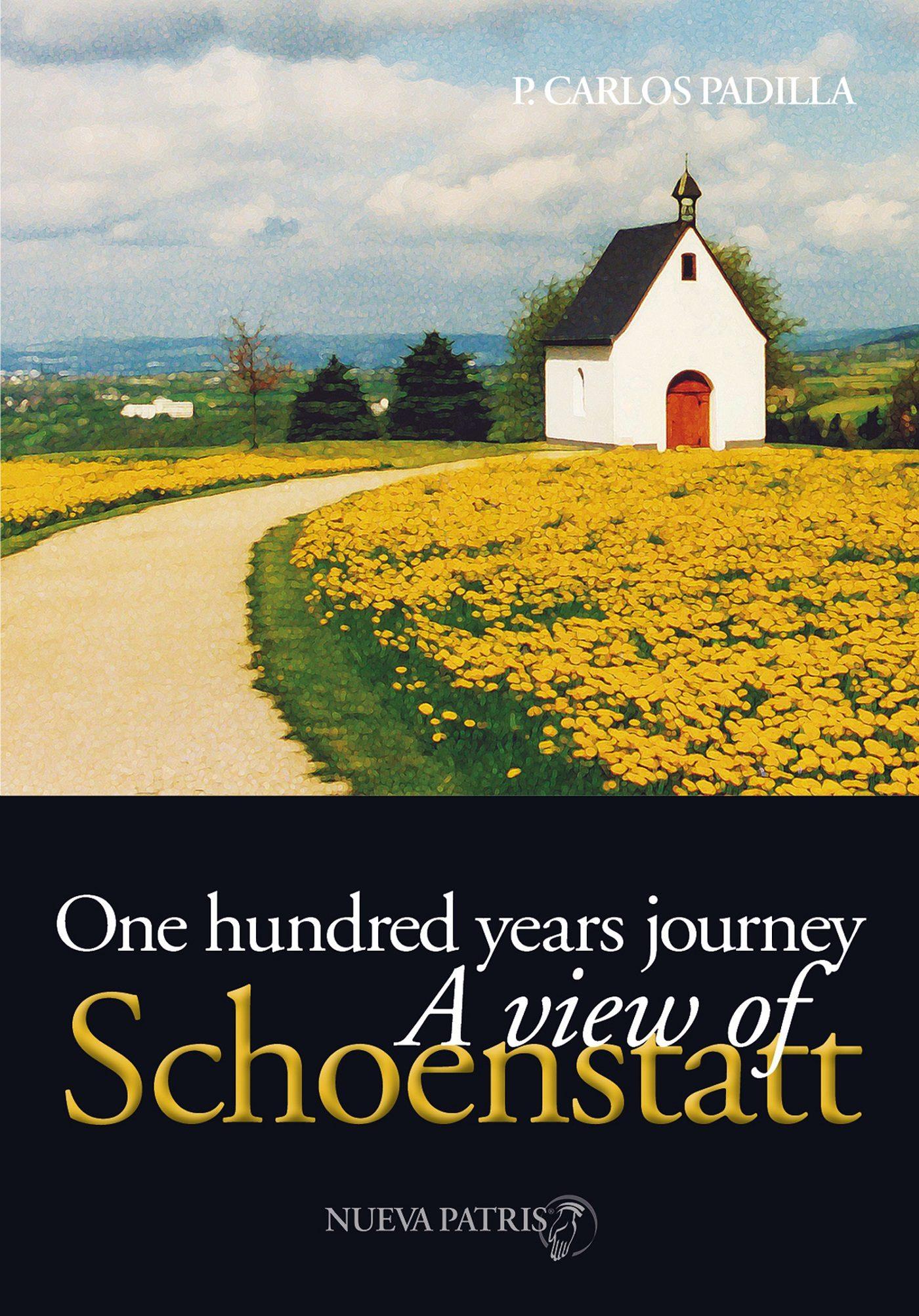 ONE HUNDRED YEARS JOURNEY, A VIEW OF SCHOENSTATT (EBOOK)