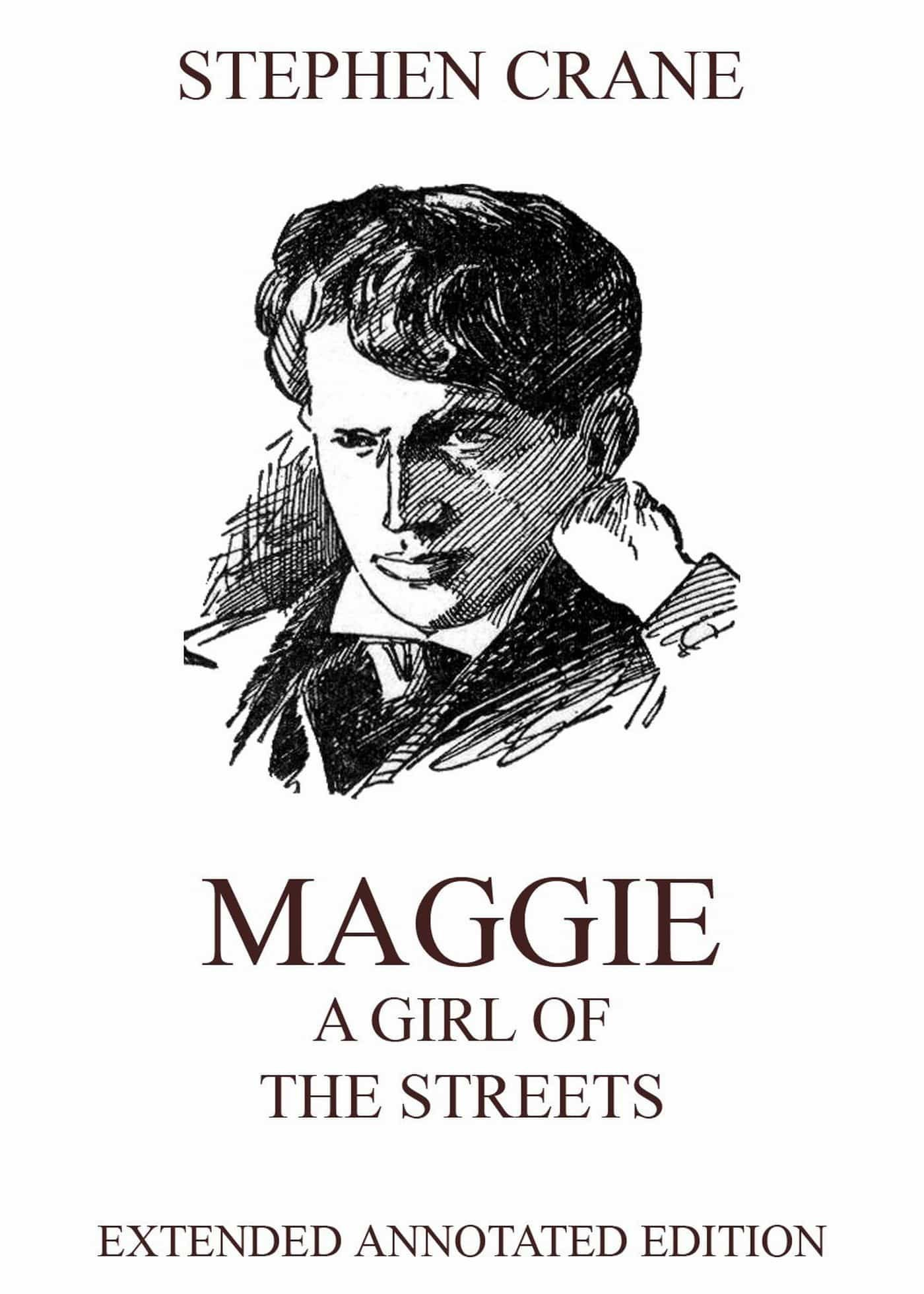 Maggie: A Girl of the Streets: Extended Annotated Edition (English Edition)