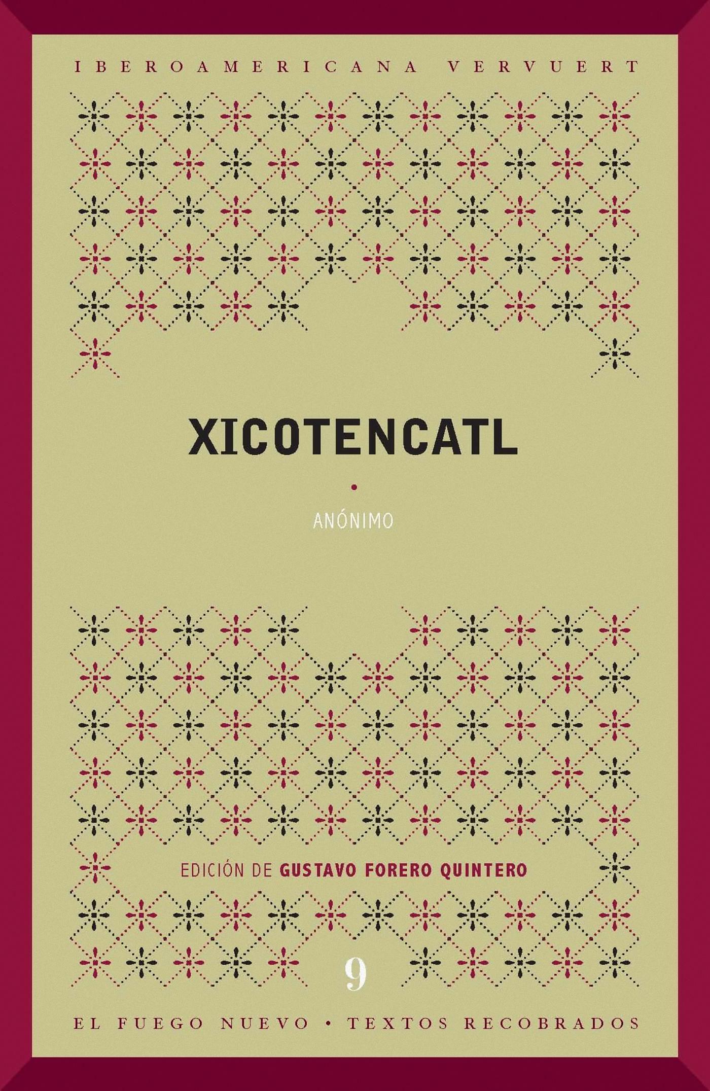 XICOTENCATL. EDICIÓN, INTRODUCCIÓN Y NOTAS DE GUSTAVO FORERO. (EBOOK)