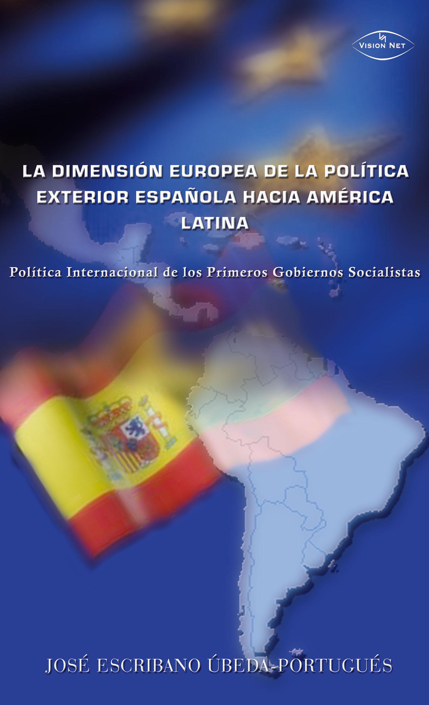 LA DIMENSIÓN EUROPEA DE LA POLÍTICA EXTERIOR ESPAÑOLA HACIA (EBOOK)