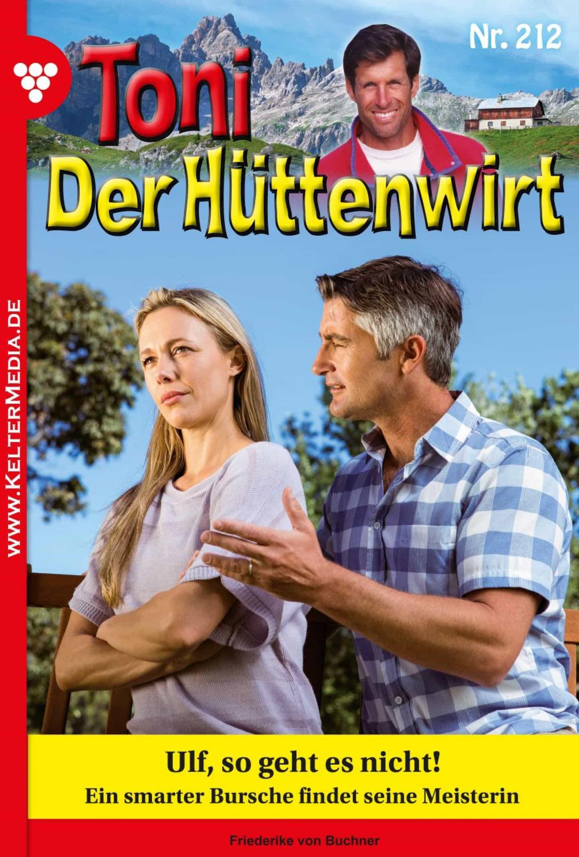 toni der hüttenwirt 212 – heimatroman (ebook)-friederike von buchner-9783740934163