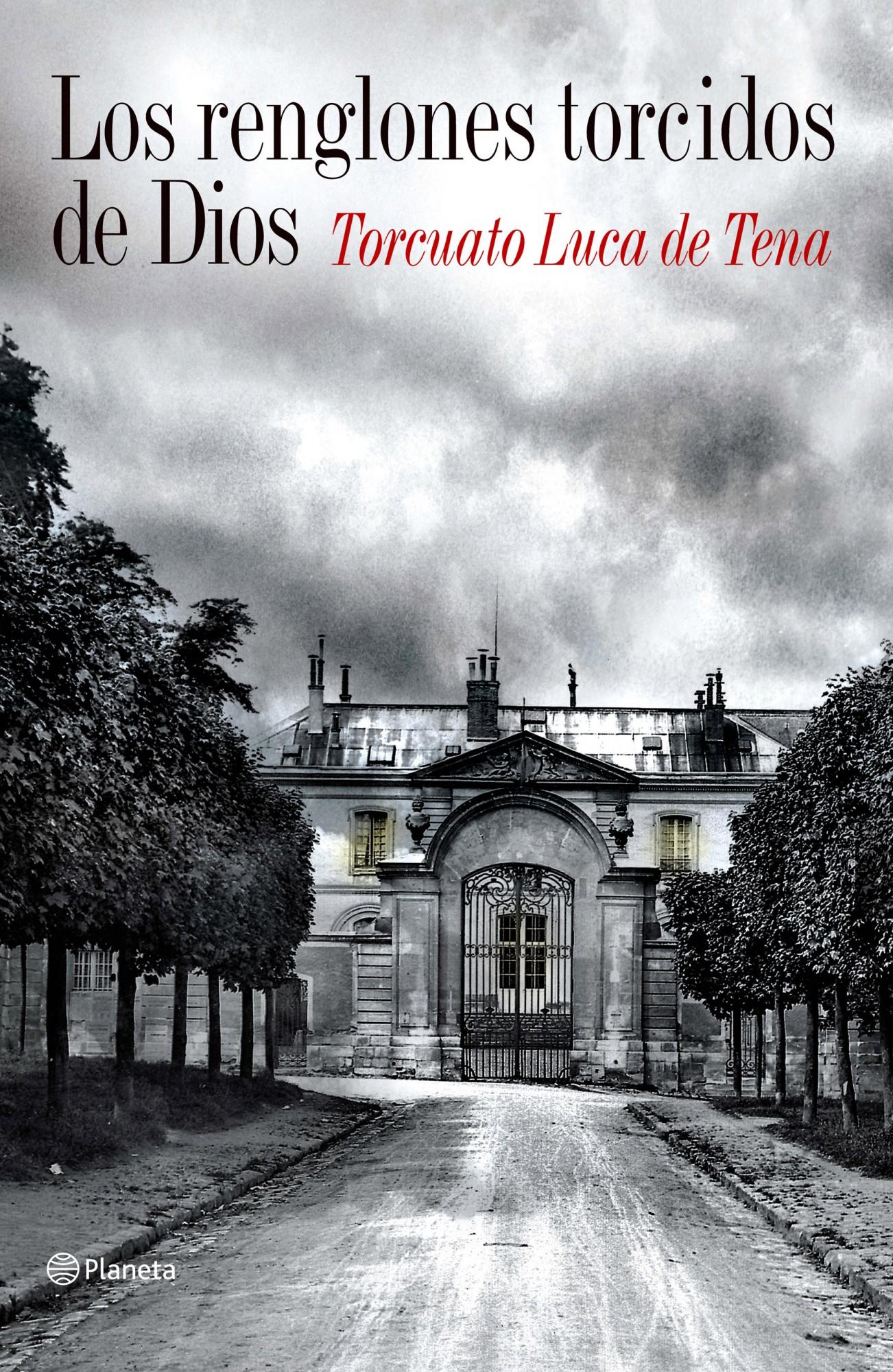 Los Renglones Torcidos De Dios (ed. Conmemorativa 30 Aniversario) por Torcuato Luca De Tena