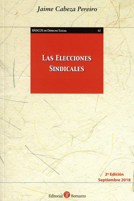 Las Elecciones Sindicales por Jaime Cabeza Pereiro