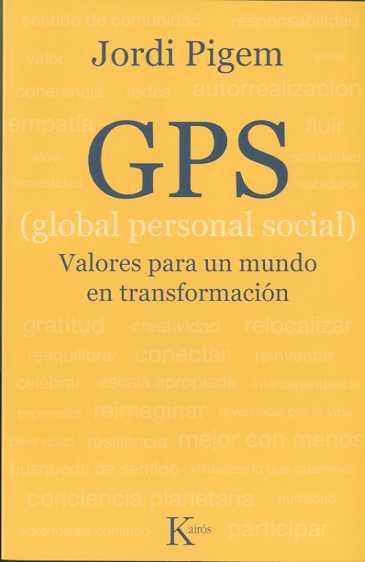 gps (global personal social): valores para un mundo en transforma cion-jordi pigem-9788472458963