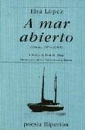 A Mar Abierto (poesia 1973-2003) por Elsa Lopez epub