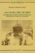 Alcazaba Del Olvido. El Exilio De Los Refugiados Politicos Españo Les En Argelia (1939-1962) por Miguel Martinez Lopez