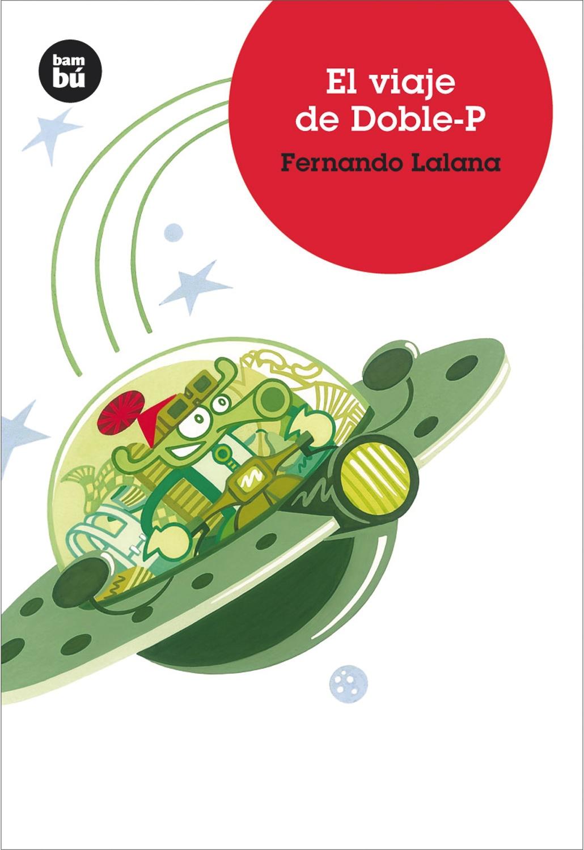 El Viaje De Doble-p por Fernando Lalana epub