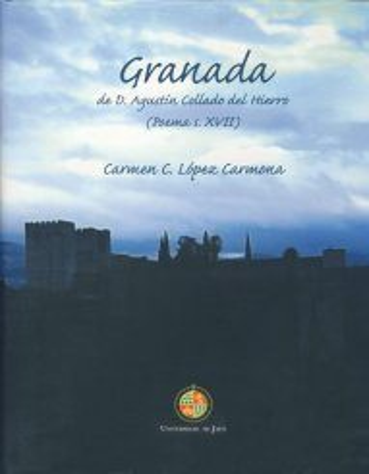 Granada De D. Agustin Collado Del Hierro (poema S. Xvii) por Carmen C. Lopez Carmona epub