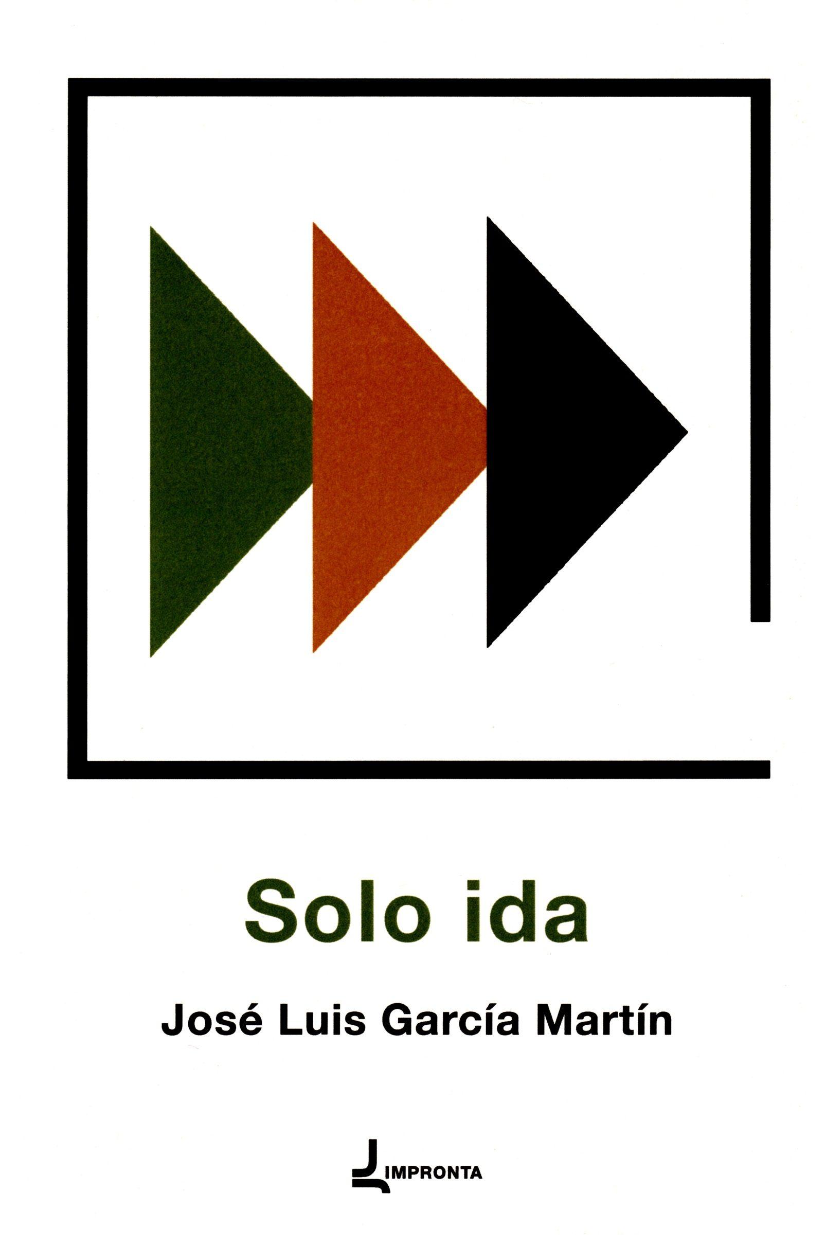Solo Ida por Jose Luis Garcia Martin