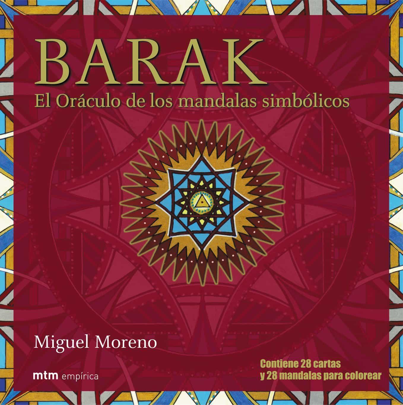 Barak: El Oraculo De Los Mandalas Simbolicos Contiene 28 Cartas Y 28 Mandalas Para Colorear) por Miguel Moreno Marin