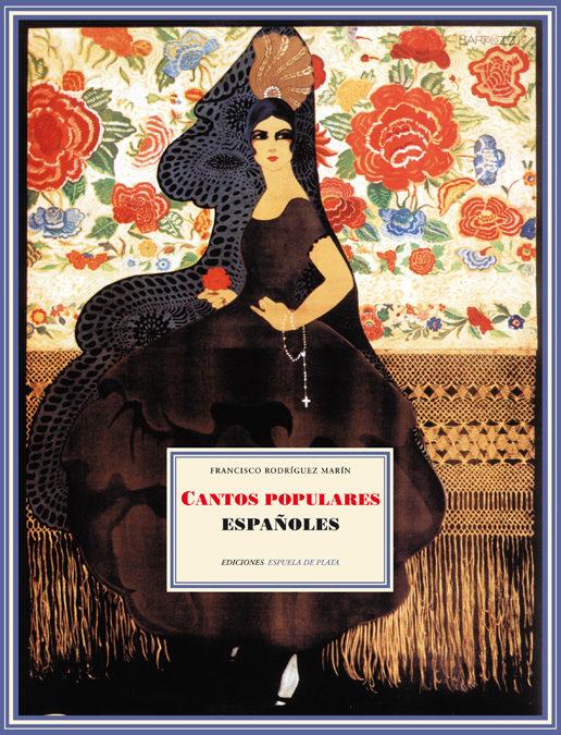 Cantos Populares Españoles por Francisco Jose Rodriguez Marin Gratis