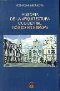 historia de la arquitectura occidental : gotico en europa-fernando chueca goitia-9788496437463