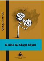 El Niño Del Chupa Chups por Quique Pastor epub