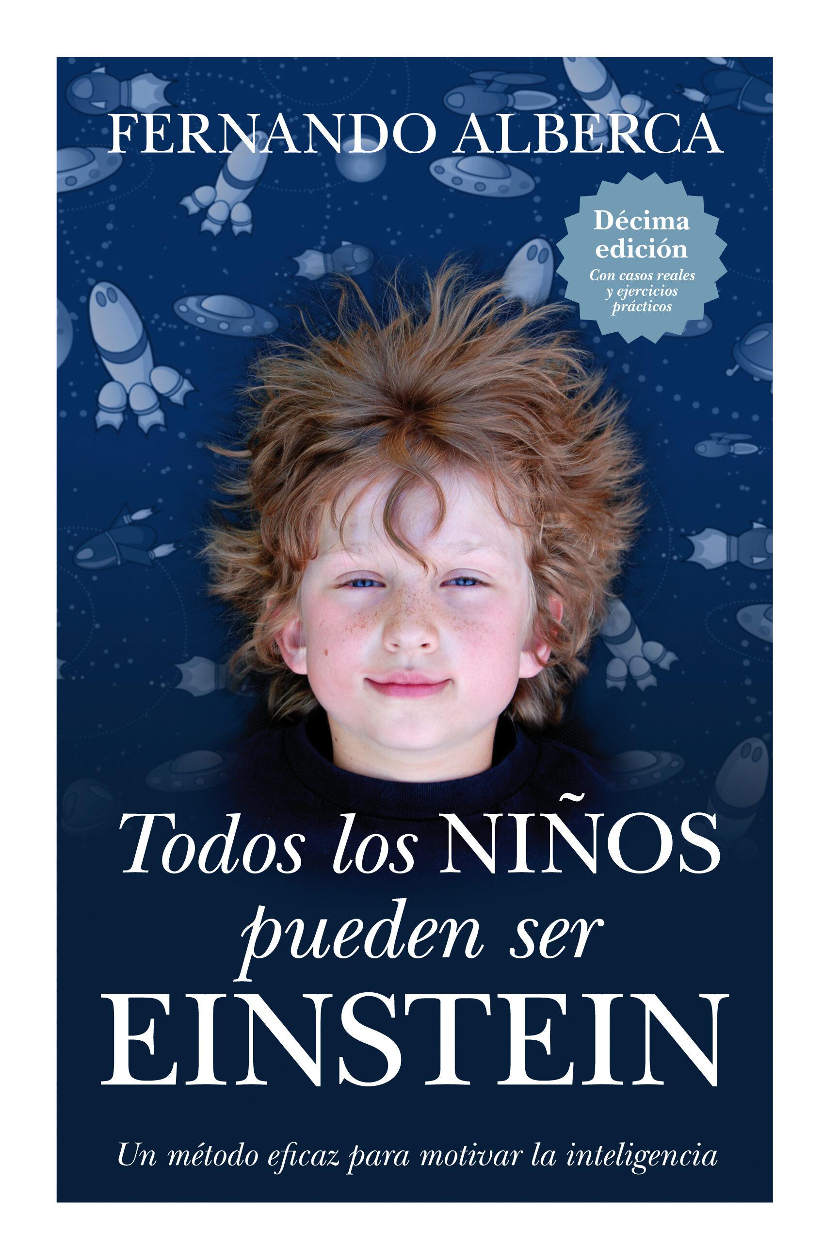 todos los niños pueden ser einstein: un metodo eficaz para motiva r la inteligencia (2ª ed.)-fernando alberca de castro-9788496947863