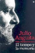 El Tiempo Y La Memoria por Julio Anguita;                                                                                    Rafael Martinez-simancas